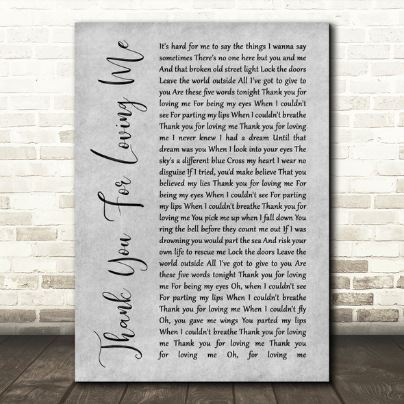 Bon Jovi Thank You For Loving Me Rustic Script Grey Song Lyric Quote Print