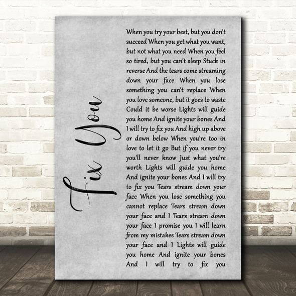 Coldplay Fix You Rustic Script Grey Song Lyric Quote Print