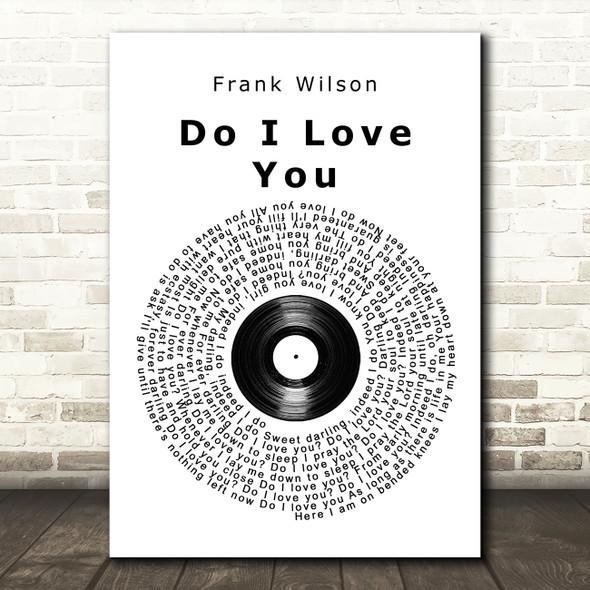 Frank Wilson Do I Love You Vinyl Record Song Lyric Print
