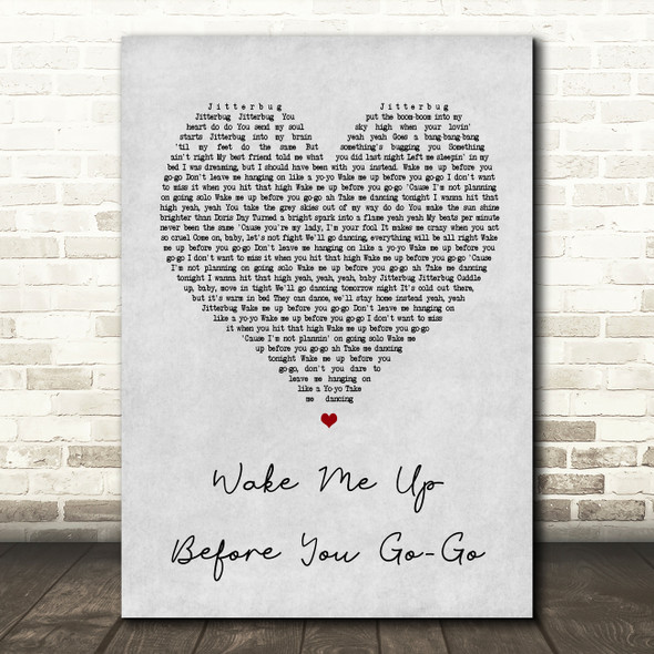 Wham Wake Me Up Before You Go-Go Grey Heart Song Lyric Quote Print