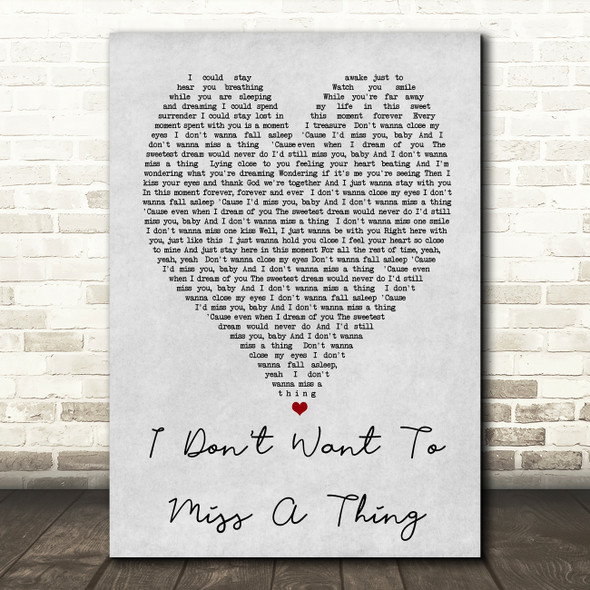 I Don't Want To Miss A Thing Aerosmith Grey Heart Song Lyric Quote Print