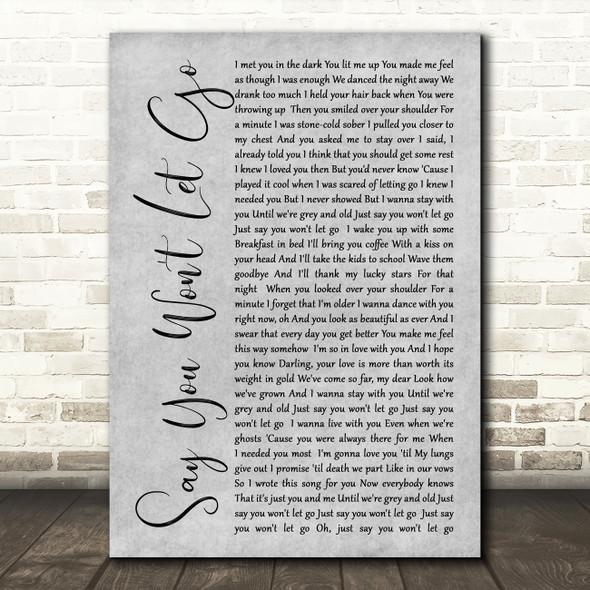James Arthur Say You Won't Let Go Rustic Script Grey Song Lyric Quote Print