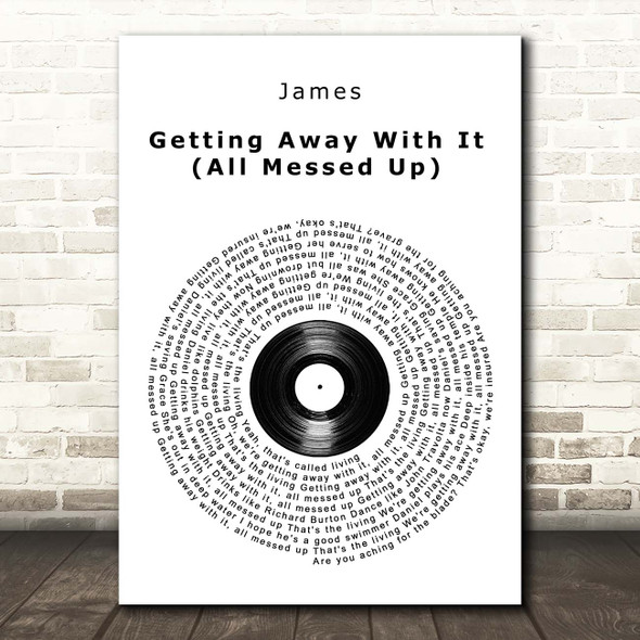 James Getting Away With It (All Messed Up) Vinyl Record Song Lyric Print