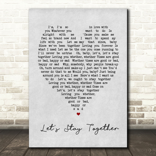 Let's Stay Together Al Green Grey Heart Song Lyric Quote Print