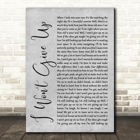 Jason Mraz I Won't Give Up Rustic Script Grey Song Lyric Quote Print