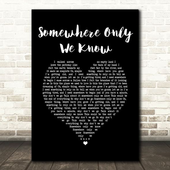 Keane Somewhere Only We Know Black Heart Song Lyric Print