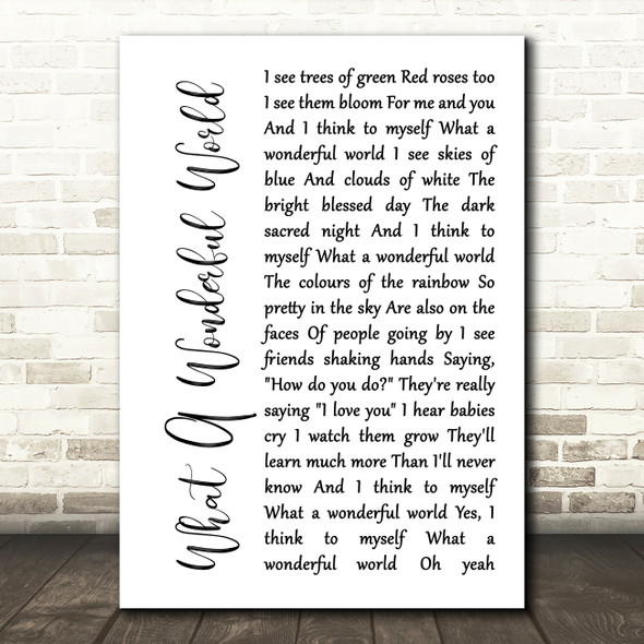 Louis Armstrong What A Wonderful World White Script Song Lyric Print