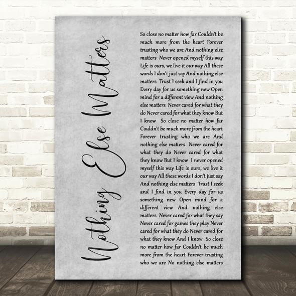 Metallica Nothing Else Matters Rustic Script Grey Song Lyric Quote Print
