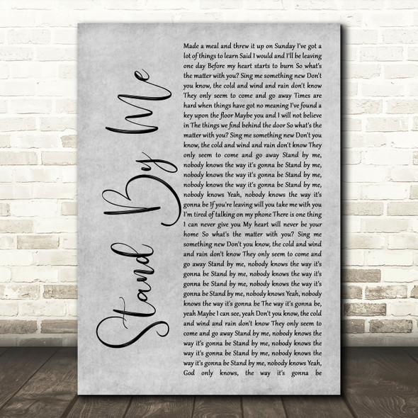 Oasis Stand By Me Grey Rustic Script Song Lyric Print