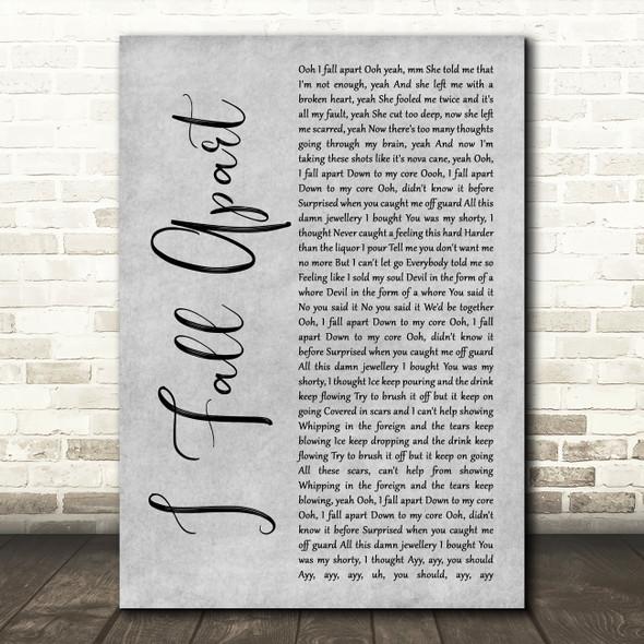 Post Malone I Fall Apart Grey Rustic Script Song Lyric Print