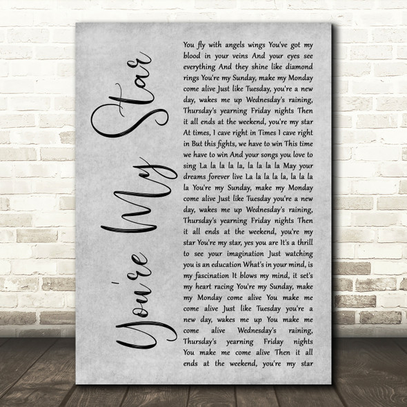 Stereophonics You're My Star Rustic Script Grey Song Lyric Print