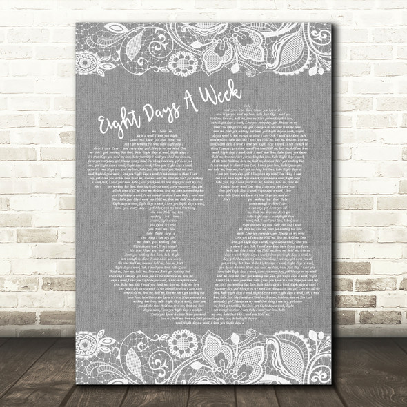 The Beatles Eight Days A Week Burlap & Lace Grey Song Lyric Quote Print
