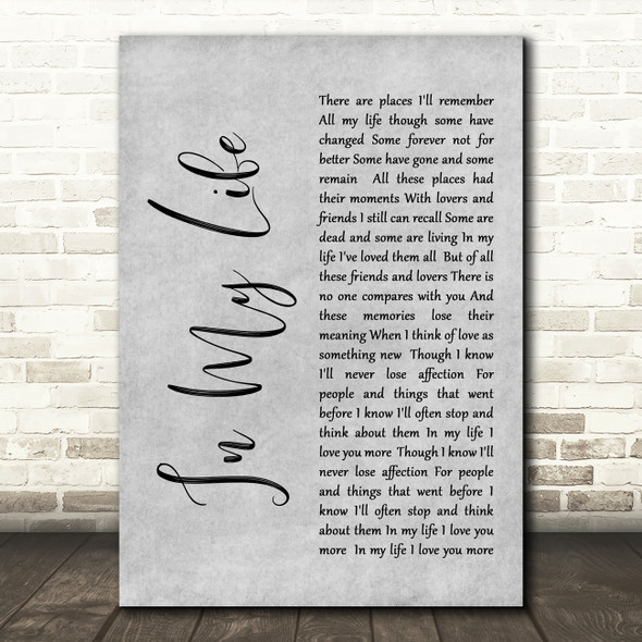 The Beatles Life In My Life Rustic Script Grey Song Lyric Quote Print