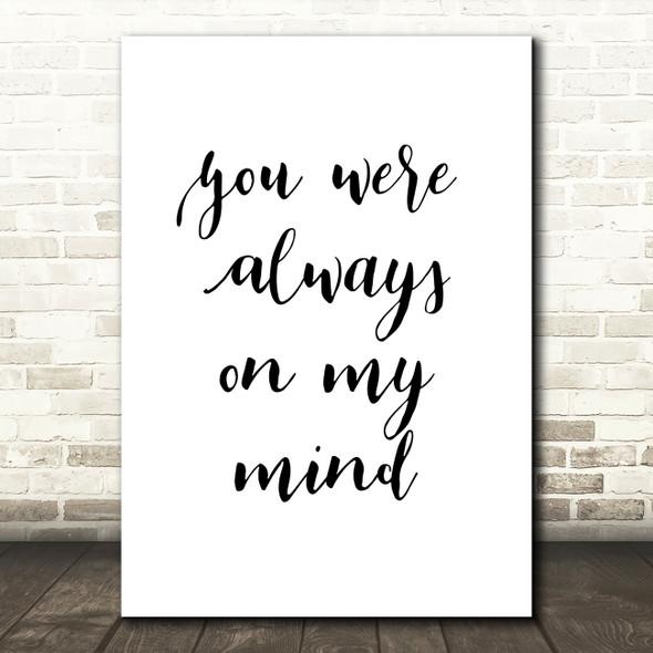 Elvis Presley You Were Always On My Mind Song Lyric Quote Print