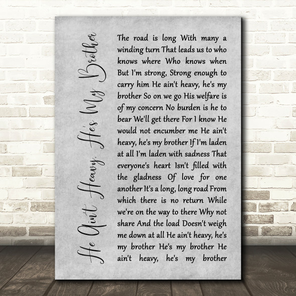 The Hollies He Ain't Heavy, He's My Brother Rustic Script Grey Song Lyric Print
