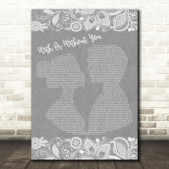 U2 With Or Without You Burlap & Lace Grey Song Lyric Quote Print