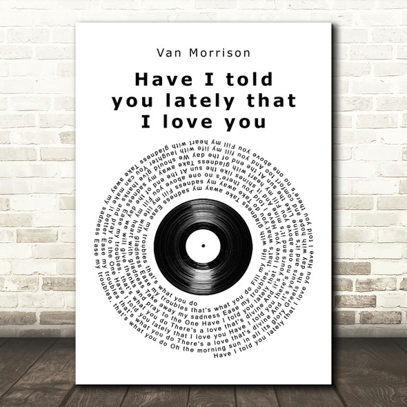 Van Morrison Have I told you lately that I love you Vinyl Record Song Print