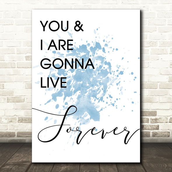 Blue Live Forever Oasis Song Lyric Quote Print