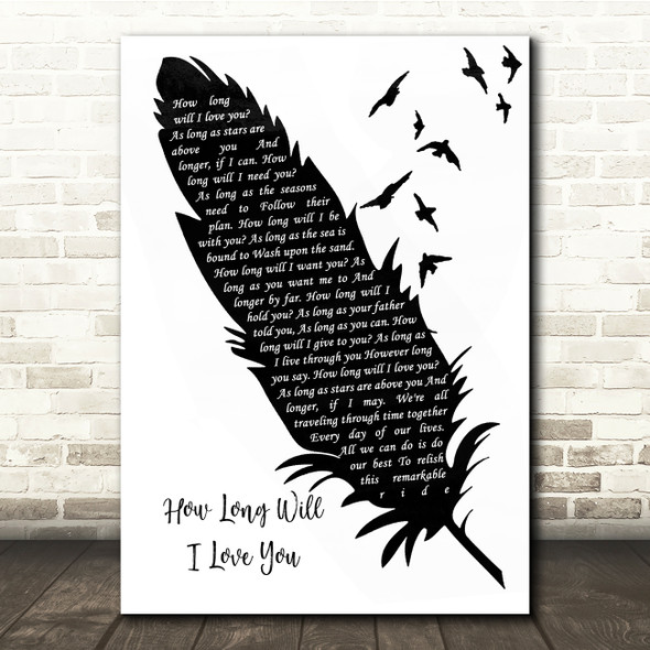 Ellie Goulding How Long Will I Love You Black & White Feather & Birds Song Lyric Quote Music Print