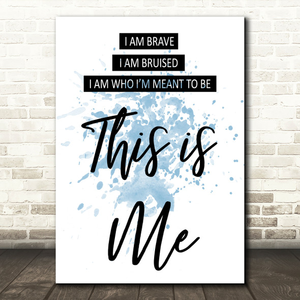 Blue This Is Me The Greatest Showman Song Lyric Quote Print