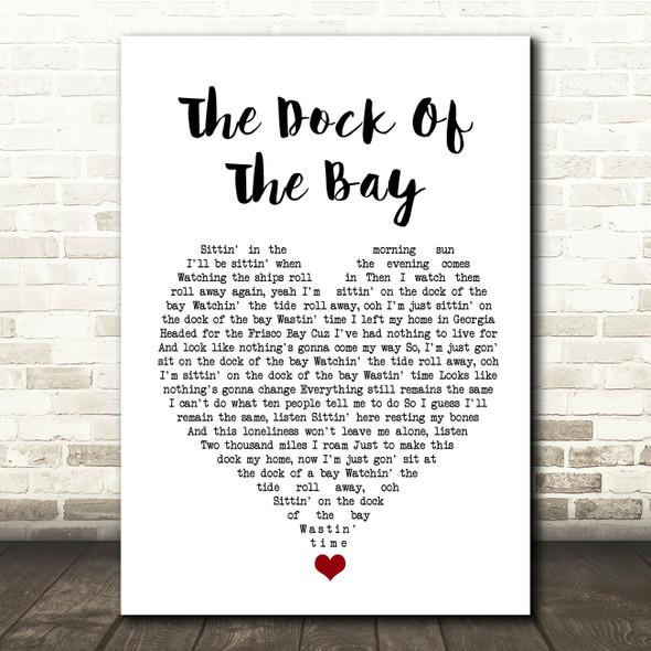 Otis Redding (Sittin' On) The Dock Of The Bay White Heart Song Lyric Quote Music Print