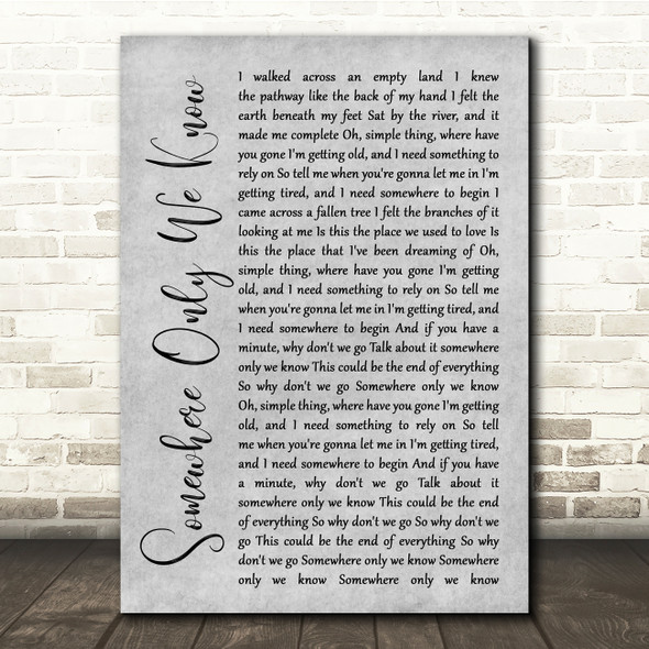 Keane Somewhere Only We Know Grey Rustic Script Song Lyric Quote Music Print
