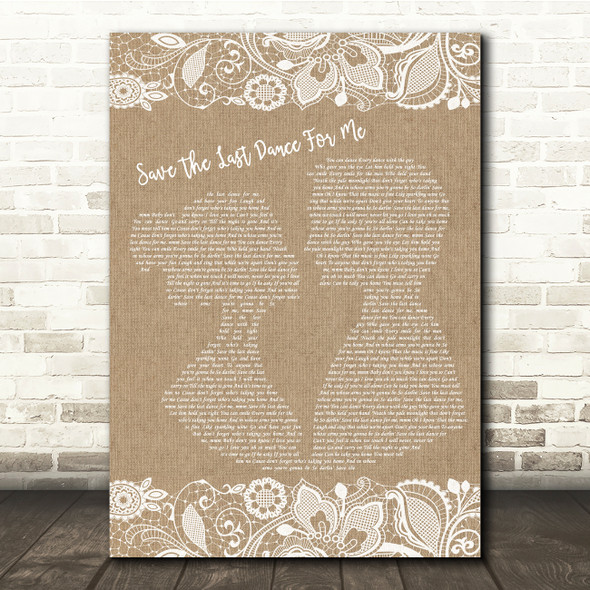 The Drifters Save The Last Dance For Me Burlap & Lace Song Lyric Quote Music Print