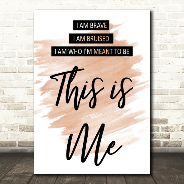 Watercolour This Is Me The Greatest Showman Song Lyric Quote Print