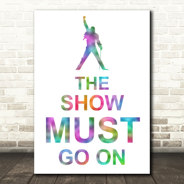 Rainbow Freddie Mercury Queen The Show Must Go On Song Lyric Quote Print