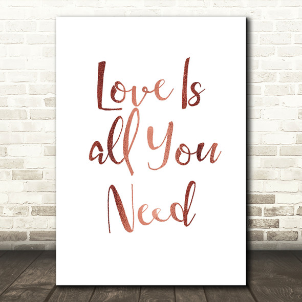 Rose Gold Beatles Love Is All You Need Song Lyric Quote Print