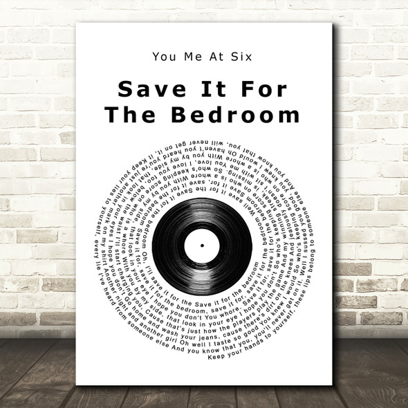 You Me At Six Save It For The Bedroom Vinyl Record Song Lyric Quote Music Print