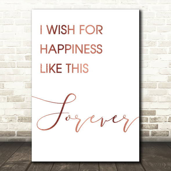 Rose Gold The Greatest Showman Happiness Like This Forever Lyric Quote Print
