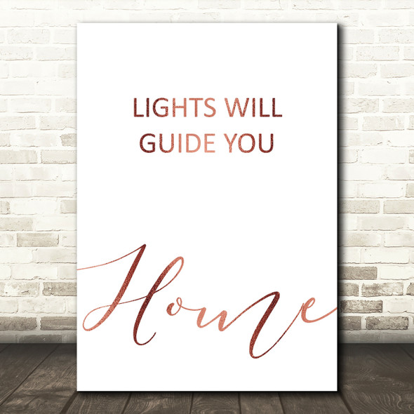 Rose Gold Coldplay Lights Will Guide You Home Song Lyric Quote Print