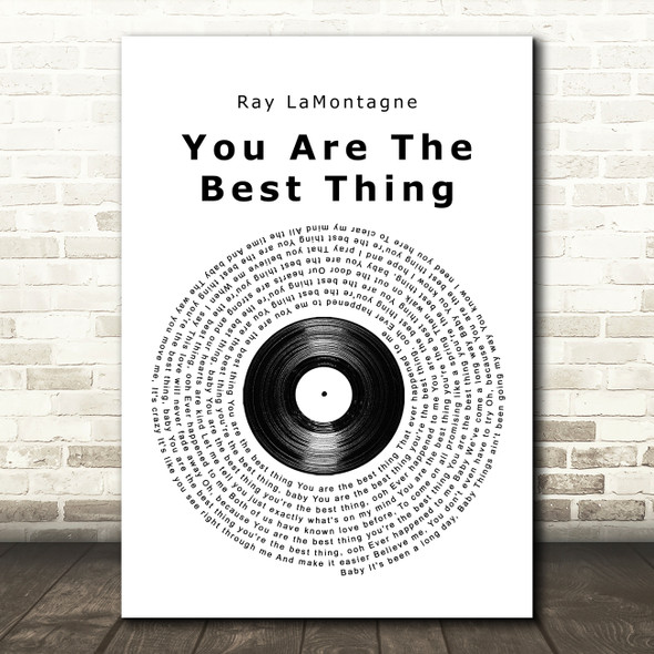 Ray LaMontagne You Are The Best Thing Vinyl Record Song Lyric Quote Music Print