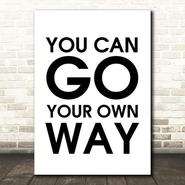 Fleetwood Mac You Can Go Your Own Way Song Lyric Quote Print