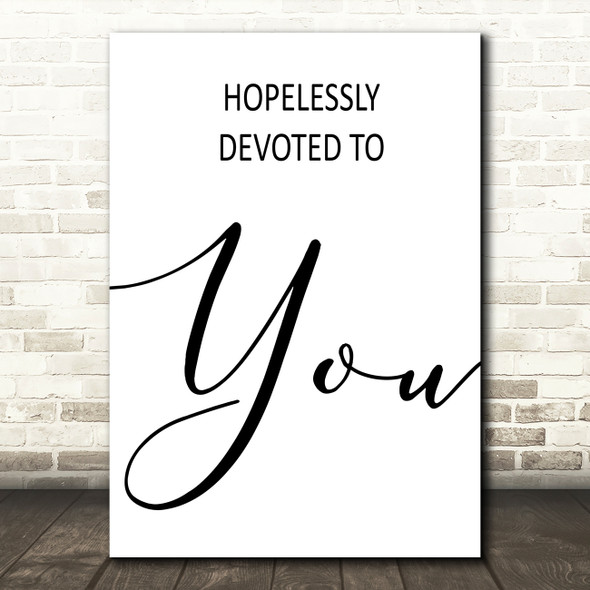 Grease Hopelessly Devoted Song Lyric Quote Print