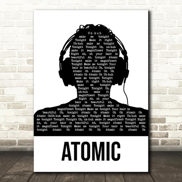 Blondie Atomic Black & White Man Headphones Song Lyric Quote Music Print