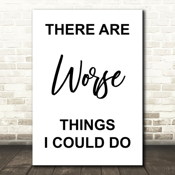 Grease There Are Worse Things I Could Do Rizzo Song Lyric Quote Print