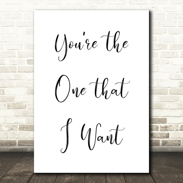 Grease You're The One That I Want Song Lyric Quote Print