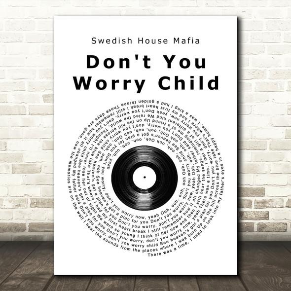 Swedish House Mafia ft. John Martin Don't You Worry Child Vinyl Record Song Lyric Quote Music Print