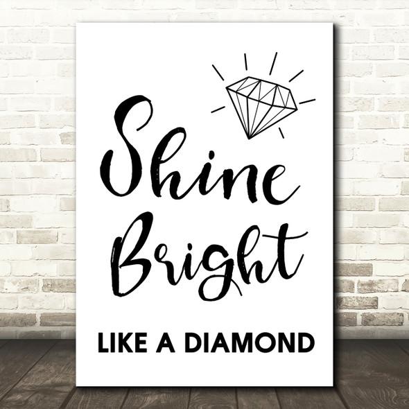 Shine Bright Like A Diamond Song Lyric Quote Print