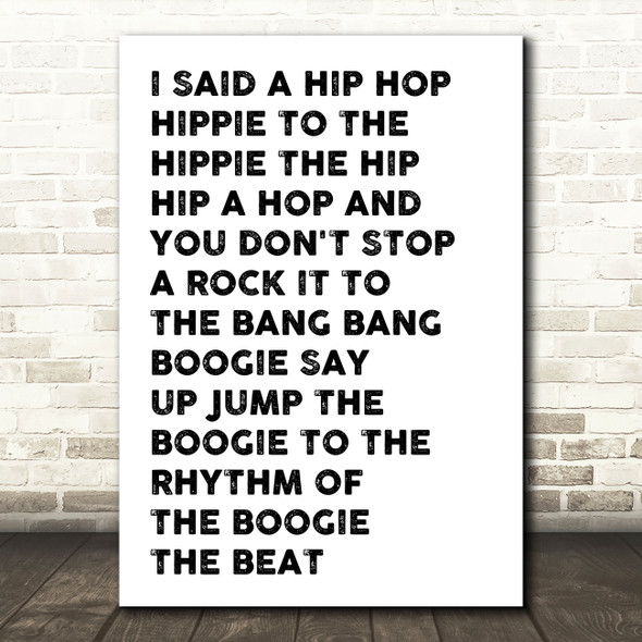 White & Black I Said Hip Hop Rappers Delight Song Lyric Quote Print