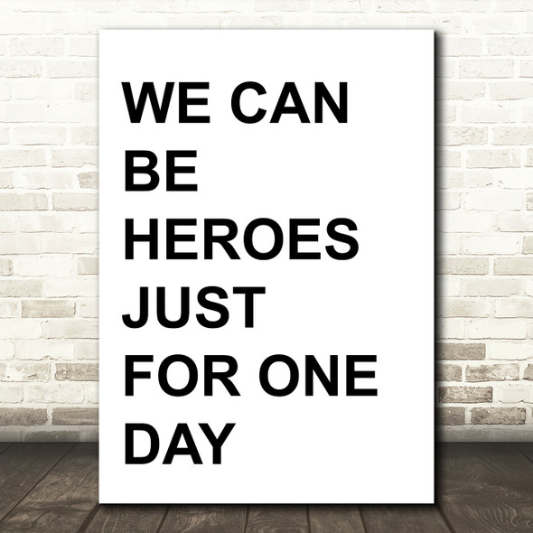 David Bowie Heroes Song Lyric Quote Print