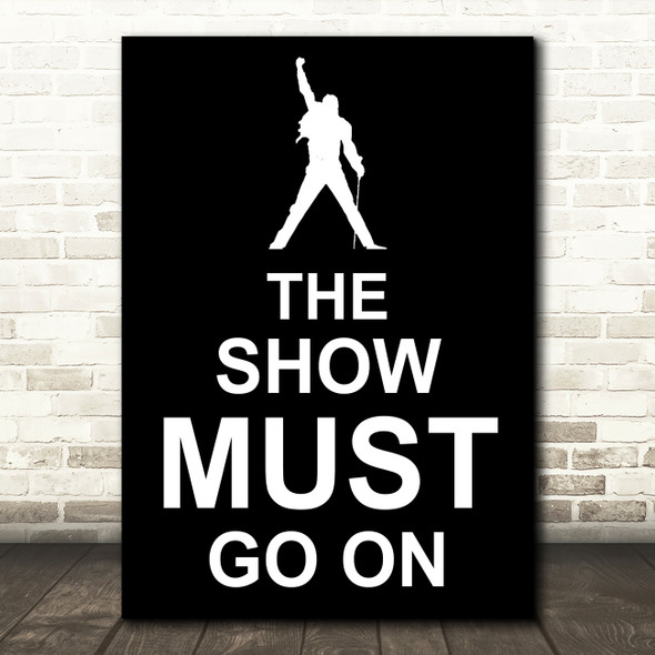 Black Freddie Mercury Queen The Show Must Go On Song Lyric Quote Print