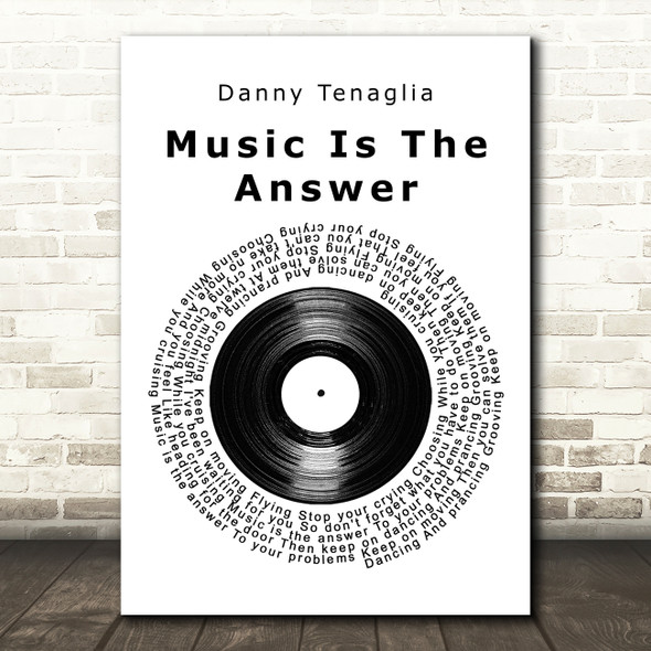 Danny Tenaglia Music Is The Answer Vinyl Record Song Lyric Quote Music Print