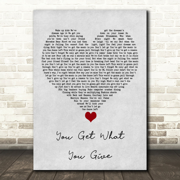 New Radicals You Get What You Give Grey Heart Song Lyric Quote Music Print
