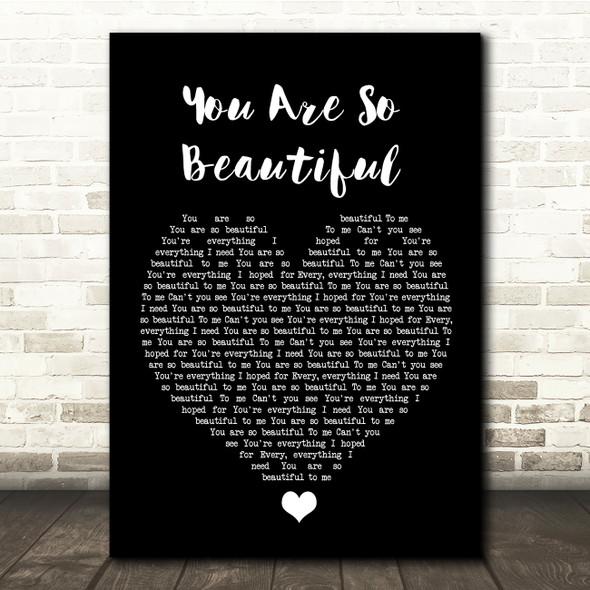 Joe Cocker You Are So Beautiful Black Heart Song Lyric Quote Music Print