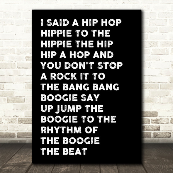 Black White & Black I Said Hip Hop Rappers Delight Song Lyric Quote Print