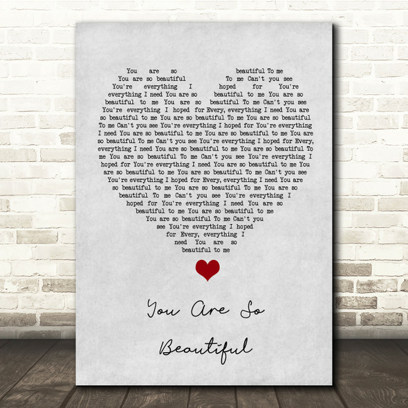 Joe Cocker You Are So Beautiful Grey Heart Song Lyric Quote Music Print