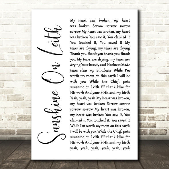The Proclaimers Sunshine On Leith White Script Song Lyric Quote Music Print